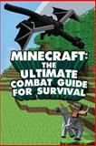 Minecraft: the Ultimate Minecraft Combat Guide for Survival, Minecraft Minecraft Books and Innovate Innovate Media, 1500299189