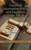 Classified Information Policy and Executive Order 13526, Nakagawa, Sho Y., 1612099181