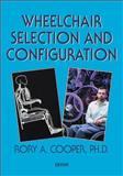 Wheelchair Selection and Configuration, Cooper, Rory A., 1888799188