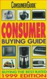 Consumer Buying Guide 1999, Consumer Guide Editors, 0451199189