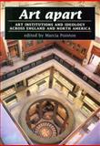 Art Apart : Art Institutions and Ideology Across England and North America, Pointon, 0719039185