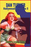 Dan Turner Hollywood Detective 5, Robert Leslie Bellem, 1449599184
