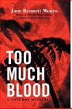 Too Much Blood, Jane Bennett Munro, 1475929188
