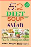 The 5:2 Diet Soup and Salad Recipes, Diane Sharpe and Michel Bridges, 1492139181