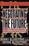 Negotiating the Future, Barry Bluestone and Irving Bluestone, 0465049184
