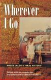 Wherever I Go : Myles Lalor's Oral History, Beckett, Jeremy, 0522849180