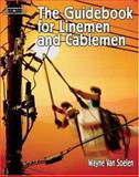 The Guidebook for Linemen and Cablemen, Van Soelen, Wayne, 1401899188