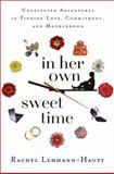 In Her Own Sweet Time, Rachel Lehmann-Haupt, 0465009190
