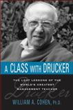 A Class with Drucker, William A. Cohen, 0814409199
