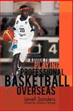 A Guide to Playing Professional Basketball Overseas, Levell Sanders, 1465389199