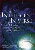 The Intelligent Universe, James Gardner, 1564149196