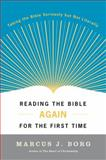 Reading the Bible Again for the First Time, Marcus J. Borg, 0060609192