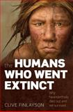 The Humans Who Went Extinct, Clive Finlayson, 0199239193