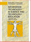 Information Technology in Science and Technology Education, Scaife, Jon and Wellington, Jerry, 033509919X