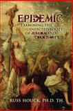 Epidemic Examining the Infected Roots of Judaism and Christianity, Russ Houck, 061564919X