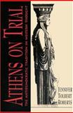 Athens on Trial : The Antidemocratic Tradition in Western Thought, Roberts, Jennifer Tolbert, 0691029199