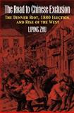 The Road to Chinese Exclusion, Liping Zhu, 0700619194