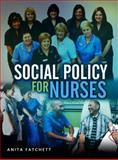 Social Policy for Nurses, Fatchett, Anita, 074564919X
