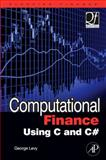 Computational Finance Using C and C#, Levy, George, 0750669195