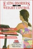 Eating Disorders and Weight Control, Susan Frissell and Paula Harney, 0894909193