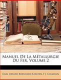 Manuel de la Métallurgie du Fer, Carl Johann Bernhard Karsten and F. J. Culmann, 1147279195