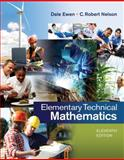 Elementary Technical Mathematics, Ewen, Dale and Nelson, C. Robert, 1285199197