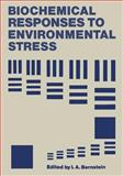 Biochemical Responses to Environmental Stress, Bernstein, I., 1468419196