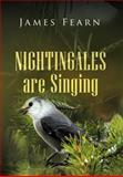 Nightingales Are Singing, James Fearn, 146919919X