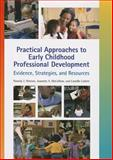 Practical Approaches to Early Childhood Professional Development : Evidence, Strategies, and Resources, Winton, Pamela J. and McCollumn, Jeanette A., 1934019194