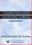Computer-Aided Manufacturing, Chang, Tien-Chien and Wang, Hsu-Pin, 0131429191