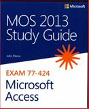 MOS 2013 Study Guide for Microsoft Access : Exam 77-424, Pierce, John, 0735669198