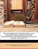 Sitzungsberichte Der Kaiserlichen Akademie Der Wissenschaften. Mathematisch-Naturwissenschaftliche Klasse, Volume 108, , 1142529193