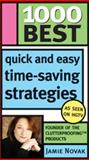 1000 Best Quick and Easy Time-Saving Strategies, Jamie Novak, 1402209193