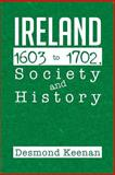 Ireland 1603-1702, Society and History, Desmond Keenan, 1479779199