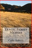 Tragic Family Memoir, Cathy Roberts, 1499269196