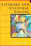 Literary and Cultural Theory : From Basic Principles to Advanced Applications, Hall, Donald E., 0395929199