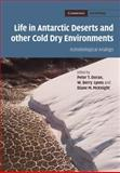 Life in Antarctic Deserts and Other Cold Dry Environments 9780521889193