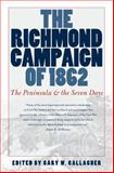 The Richmond Campaign Of 1862 : The Peninsula and the Seven Days, , 0807859192