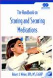 The Handbook on Storing and Securing Medications, Joint Commission Resources, Inc Staff, 0866889191