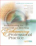 Implementing the Framework for Teaching in Enhancing Professional Practice, Danielson, Charlotte and Axtell, Darlene, 1416609199