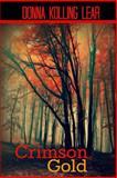 Crimson Gold, Donna Kolling Lear, 1492229199