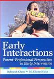 Early Interactions : Parent Professional Perspectives in Early Intervention, Chen, Deborah, 1557669198