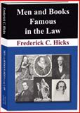 Men and Books Famous in the Law : With an Introduction by Harlan F. Stone, Hicks, Frederick, 1584779195