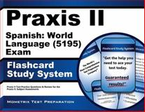 Praxis II Spanish World Language (5195) Exam Flashcard Study System : Praxis II Test Practice Questions and Review for the Praxis II Subject Assessments, Praxis II Exam Secrets Test Prep Team, 1627339191