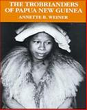 The Trobrianders of Papua New Guinea, Weiner, Annette B., 0030119197