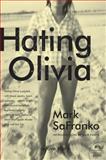 Hating Olivia, Mark SaFranko, 0061979198