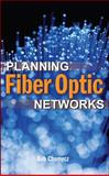 Planning Fiber Optics Networks, Chomycz, Bob, 0071499199
