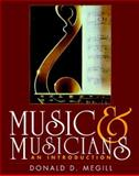 Music and Musicians : An Introduction (with 2 cassettes), Megill, Donald D., 0130349194