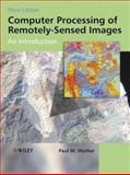 Computer Processing of Remotely-Sensed Images : An Introduction, Mather, Paul M., 0470849193