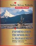Information Technology for Management : Making Connections for Strategic Advantage, Turban, Efraim and McLean, Ephraim R., 0471389196
